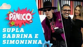 Supla, Sabrina Parlatore e Simoninha - Pânico - 07/06/19