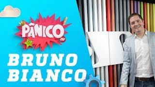 Bruno Bianco - Pânico - 14/06/19