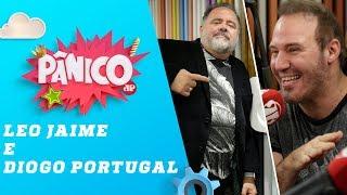 Leo Jaime e Diogo Portugal - Pânico - 12/07/19