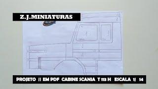 PROJETO // EM PDF CABINE SCANIA T113H  EM ESCALA 1/14  contato (77)98164 - 1763