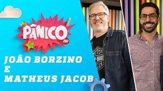 João Borzino e Matheus Jacob - Pânico - 15/07/19