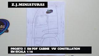 PROJETO// EM PDF CABINE VW CONSTELLATION  EM ESCALA 1/14 Contato p vendas (77) 98164 - 1763