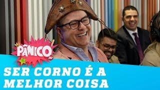 Tonho dos Couros explica por que SER CORNO é a MELHOR COISA DO MUNDO