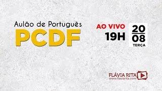 ? [AO VIVO] - Aulão PCDF - Profª Flávia Rita