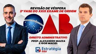 Revisão de Véspera de Direito Administrativo: 2ª Fase do XXIX OAB