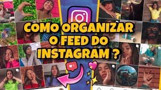 COMO TER O FEED ORGANIZADO NO INSTAGRAM + TIPOS DE FEED