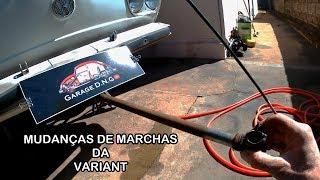 ALAVANCA DE MARCHAS DA VARIANT - A SAGA DA VARIANT (PARTE 17)