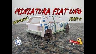 Mini Fiat Uno Artesanal #Parte2