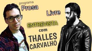 ENTREVISTA ESPECIAL com o compositor THALLES  CARVALHO no programa PROSA LIVRE