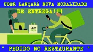 UBER EATS LANÇARÁ NOVA MODALIDADE DE ENTREGAS!!! PEDIDO NO RESTAURANTE!