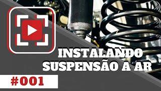 Instalando Suspensão a Ar - Vídeo #001 - Gasnag Suspensões