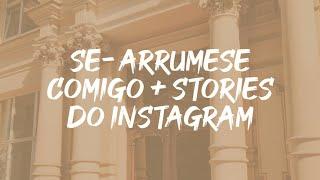 SE-ARRUMESE COMIGO+STORI DO INSTA|Samuel Torres