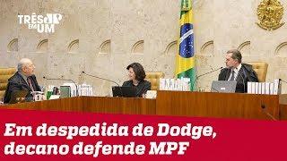 'Ministério Público não serve a governos', diz decano do STF em despedida de Dodge