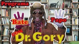Bate Papo com Dr. Gory Segunda Edição