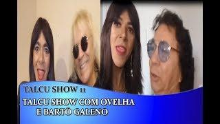 TALCU SHOW COM OVELHA E BARTÔ GALENO