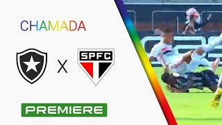 Chamada de ? Botafogo x São Paulo ?? - Brasileirão 2019 (Premiere FC)