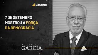 Alexandre Garcia: 7 de Setembro mostrou a força da democracia