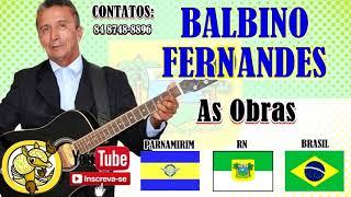 As Obras * Pastor Balbino Fernandes * ( Adoração )