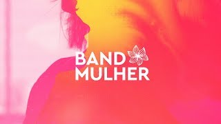 Band Mulher - 13/09/2019