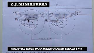 PROJETO // EIXOS PARA MINIATURAS  EM  ESCALA 1/14 CONTATO (77) 98164 - 1763