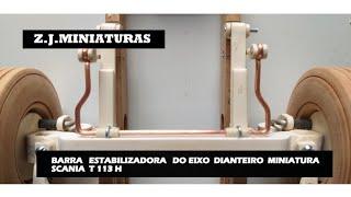 COMO FAZER A BARRA ESTABILIZADORA DO EIXO DIANTEIRO DAS MINIATURAS SCANIA T113H E  R113H