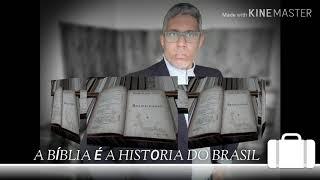 A BÍBLIA É A HISTÓRIA DO BRASIL