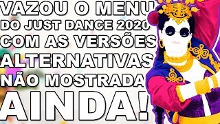 VAZOU O MENU DO JUST DANCE 2020 COM AS VERSÕES ALTERNATIVAS NÃO MOSTRADA AINDA!