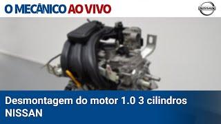 O MECÂNICO AO VIVO: Desmontagem do motor 1.0 3 cilindros - Nissan
