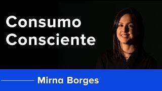 Consumo consciente: vantagens para o seu bolso! | EconoMirna