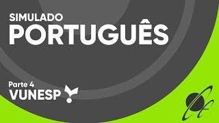 SIMULADO VUNESP 2019 - PORTUGUÊS (parte 4)