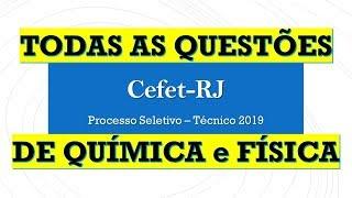 CEFET-RJ - 2019: Questões de 21 a 27 (Química e Física)