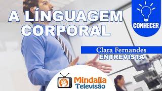 A línguagem corporal, por Clara Fernandes