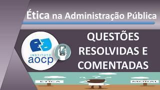 Questões sobre Ética na Administração Pública - Instituto AOCP