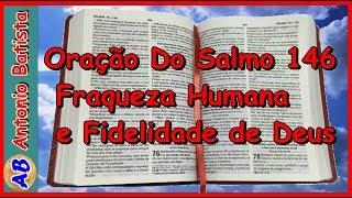 Oração Do Salmo 146 - Fraqueza Humana e Fidelidade de Deus