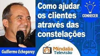 Como ajudar os clientes através das constelações por Guillermo Echegaray