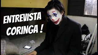 ENTREVISTANDO O CORINGA !!