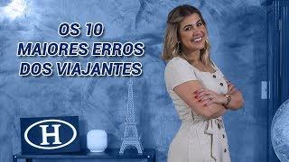 Havan Viagens | OS 10 MAIORES ERROS DOS VIAJANTES
