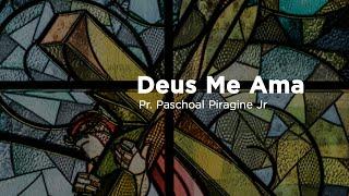 24/11/2019 - Culto Domingo 09h - Pr. Paschoal Piragine - DEUS ME AMA - Isaías 49:14-16