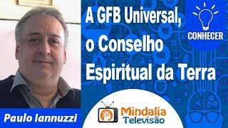 14/11/19 A GFB Universal, o Conselho Espiritual da Terra por Paulo Iannuzzi