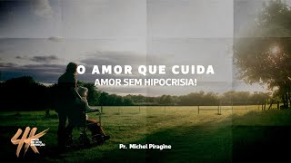 Culto ONE - 23/11/2019 - Pr. Michel Piragine - Amor sem hipocrisia!