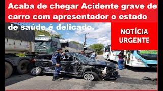 Acaba de chegar Acidente grave de carro com apresentador o estado de saúde é delicado