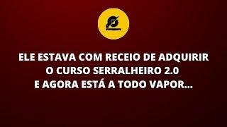 ELE ESTAVA COM RECEIO DE ADQUIRIR O CURSO SERRALHEIRO 2.0 E AGORA ESTA A TODO VAPOR ...