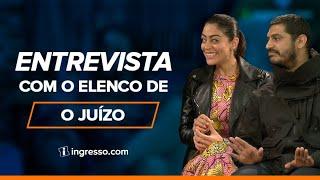 O Juízo   Entrevista com o Elenco   Ingresso.com