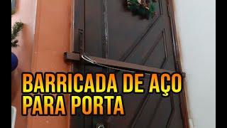 COMO TRANCAR UMA PORTA COM BARRAS DE AÇO - PROTEJA SUA CASA