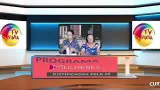 CURTA E COMPARTILHE - PROGRAMA MULHERES JUSTIFICADAS PELA FÉ