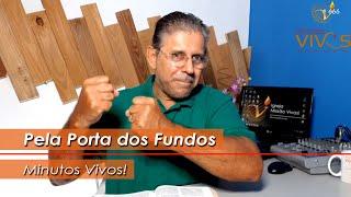Pela Porta dos Fundos  |  Minutos Vivos!  |  Pr Elias Rios - www.vivos.com.br  |   666
