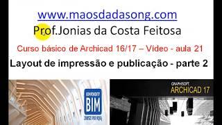 ?Desenho Arquitetônico Curso Grátis Archicad Vídeo-aula 21 Layout de Impressão Prof. Jon