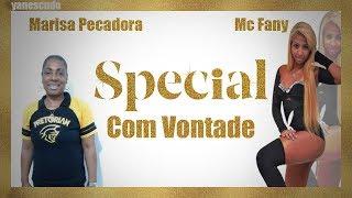 MC Fany - Special Com Vontade (feat. Marisa Pecadora)
