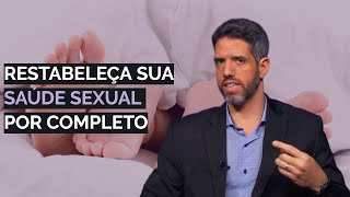 RESTABELEÇA SUA SAÚDE SEXUAL POR COMPLETO