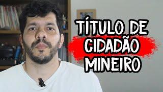 Quero ganhar o título de cidadão mineiro